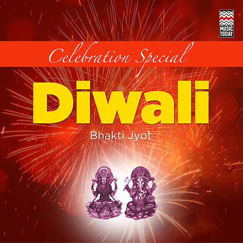 Celebration Special - Diwali Bhakti Jyot von Various Artists