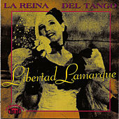 Play & Download La reina del tango by Libertad Lamarque | Napster