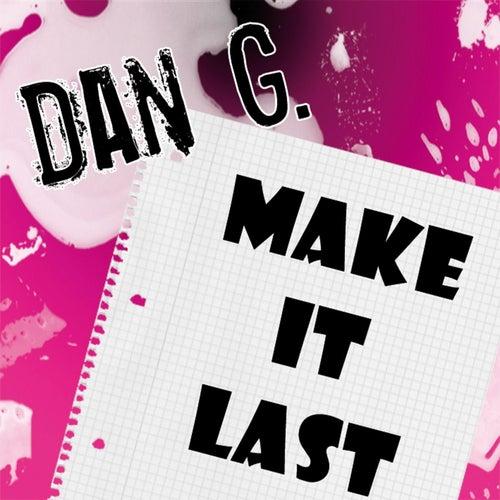 Make it last by Dang