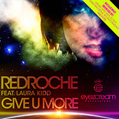 Play & Download Give U More by Redroche | Napster