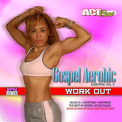 Play & Download Gospel Aerobic Workout Essential Vol. 3 by Acebeat Music | Napster
