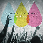 Respondiendo by Christ For The Nations Music