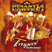 Play & Download Tropecé Con Dos Amores by Dinastia Norteña | Napster