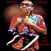 Hi Top Sneakers - Single by Driicky Graham