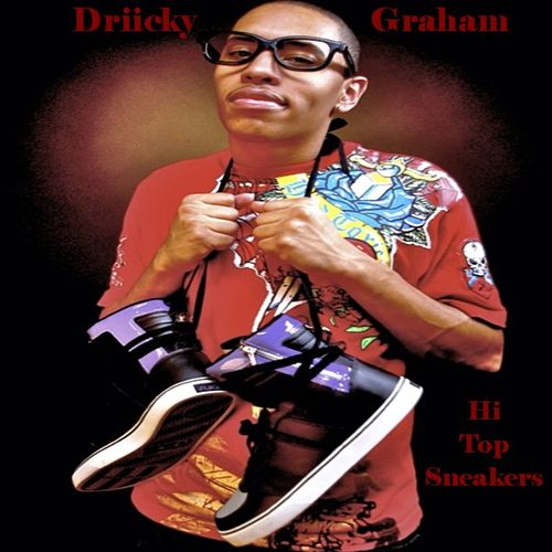 Play & Download Hi Top Sneakers - Single by Driicky Graham | Napster