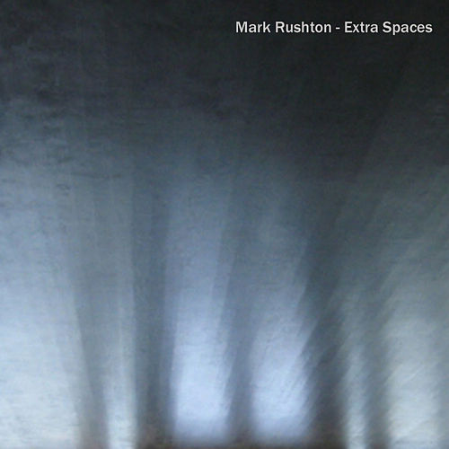 Play & Download Extra Spaces by Mark Rushton | Napster
