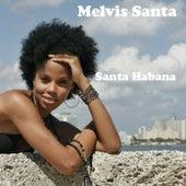 Santa Habana by Melvis Santa