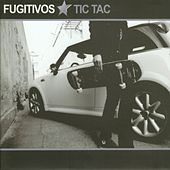 Play & Download Tic Tac by Los Fugitivos | Napster
