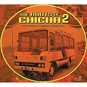 Play & Download The Roots of Chicha 2 by Various Artists | Napster