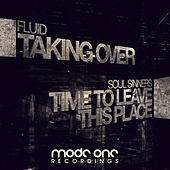 Taking Over / Time To Leave This Place by Various Artists