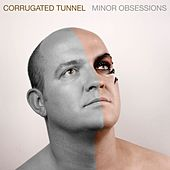 Play & Download Minor Obsessions by Corrugated Tunnel | Napster