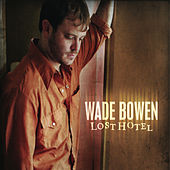 Lost Hotel by Wade Bowen