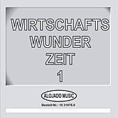 Play & Download Wirtschaftswunder-Zeit 1 by Various Artists | Napster
