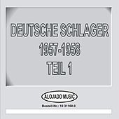 Deutsche Schlager 1957-1958 Teil 1 by Various Artists