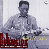 Play & Download Rollin' & Tumblin' by R.L. Burnside | Napster