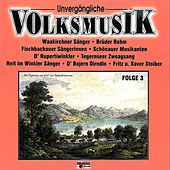 Unvergängliche Volksmusik - Folge 3 by Various Artists