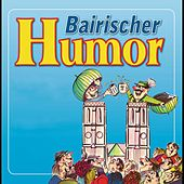 Baierischer Humor by Various Artists