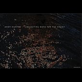 Play & Download Collecting Data For The Enemy by Andy Hunter | Napster