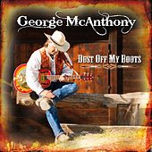 Dust Off My Boots by George Mcanthony