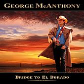 Play & Download Bridge To El Dorado by George Mcanthony | Napster