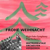 Frohe Weihnacht by High Oaks Symphony Pop Orchestra