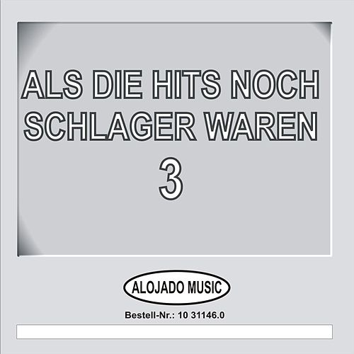 Play & Download Als die Hits noch Schlager waren, 3 by Various Artists | Napster