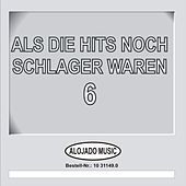 Play & Download Als die Hits noch Schlager waren, 6 by Various Artists | Napster