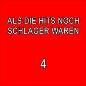 Play & Download Als die Hits noch Schlager waren, 4 by Various Artists | Napster