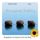 Autogenes Training - Ausgeglichen und entspannt durch den Alltag by Largo