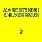 Play & Download Als die Hits noch Schlager waren, 9 by Various Artists | Napster