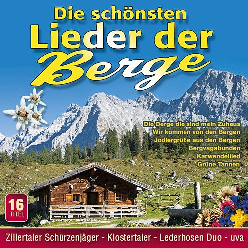 Play & Download Die schönsten Lieder der Berge / Folge 1 by Various Artists | Napster