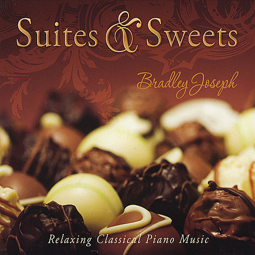 Play & Download Suites & Sweets CD by Bradley Joseph | Napster