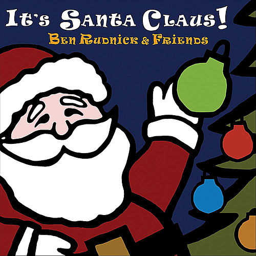 It's Santa Claus! by Ben Rudnick