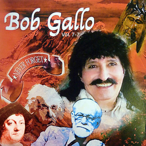 Play & Download Never Forget by Bob Gallo | Napster
