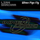 Play & Download When Pigs Fly by Liam Shachar | Napster