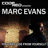 Play & Download You Can't Hide From Yourself by Marc Evans | Napster