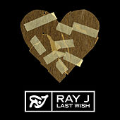 Last Wish by Ray J