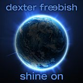 Play & Download Shine On by Dexter Freebish | Napster