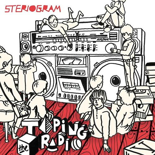 Play & Download Taping The Radio by Steriogram | Napster