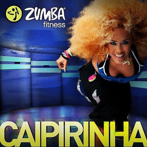 Play & Download Caipirinha by Zumba Fitness | Napster