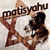 Shake Off The Dust...ARISE by Matisyahu