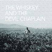 Play & Download The Whiskey and the Devil Chaplain by The Whiskey and the Devil Chaplain | Napster