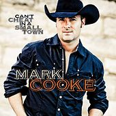 Play & Download Can't Cheat In a Small Town by Mark Cooke | Napster