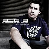 Play & Download I Need A Shawty (feat. Louie Evol) by Big B | Napster