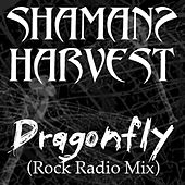 Play & Download Dragonfly (Radio Mix) by Shaman's Harvest | Napster