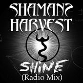 Play & Download Shine (Radio Mix) by Shaman's Harvest | Napster