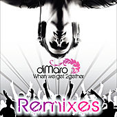 Play & Download When we get 2gether Remixes by diMaro | Napster