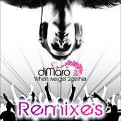 When we get 2gether Remixes by diMaro