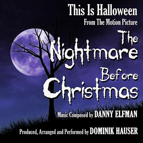 Play & Download This Is Halloween from 'The Nightmare Before Christmas' By Danny Elfman by Dominik Hauser | Napster
