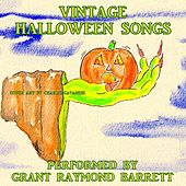 Play & Download Vintage Halloween Songs by Grant Raymond Barrett | Napster